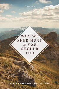 Why We Shed Hunt and you should too